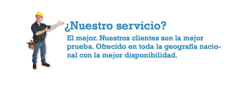 ¿Nuestro servicio? El mejor. Nuestros clientes son la mejor prueba. Ofrecido en toda la geografía nacional con la mejor disponibilidad